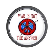 War is NOT The Answer Wall Clock