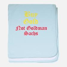 BUY GOLD--NOT GOLDMAN SACHS baby blanket