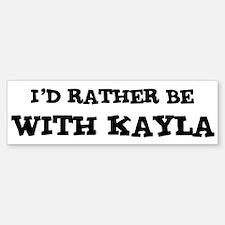 With Kayla Bumper Bumper Bumper Sticker