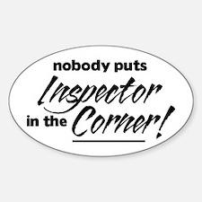 Nobody puts Inspector in the Corner Sticker (Oval)