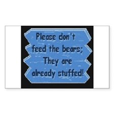 PLEASE DONT FEED THE BEARS! Rectangle Decal
