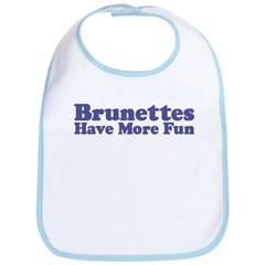 Brunettes Have More Fun Bib