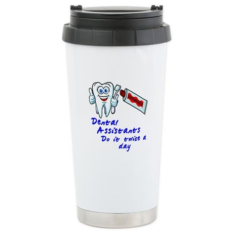 Dental Assistants Stainless Steel Travel Mug