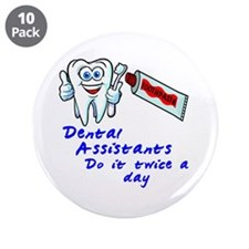 "Dental Assistants 3.5"" Button (10 pack)"