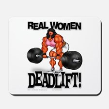REAL WOMEN... DEADLIFT! - Mousepad