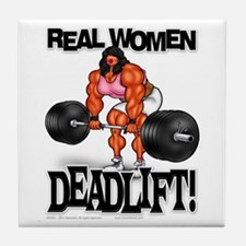 REAL WOMEN... DEADLIFT! - Tile Coaster