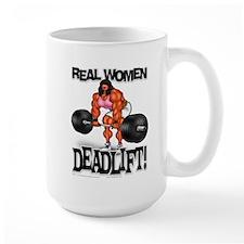 REAL WOMEN... DEADLIFT! - Mug