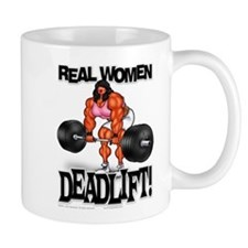 REAL WOMEN... DEADLIFT! - Mug