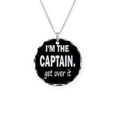 I'M THE CAPTAIN. GET OVER IT Necklace