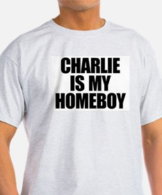 Charlie Is My Homeboy T-Shirt