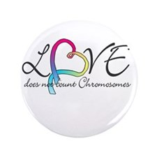 "Love doesn't count Chromosome 3.5"" Button"