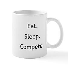 Eat Sleep Compete Mug