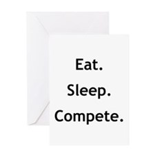 Eat Sleep Compete Greeting Card