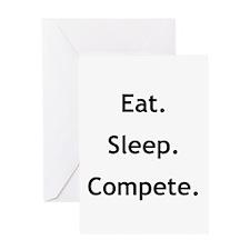 Eat Sleep Compete Greeting Card