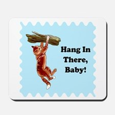 Hang In There Baby Mousepad