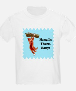Hang In There Baby Kids T-Shirt