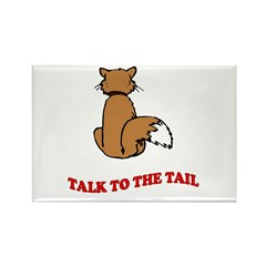Talk To The Tail Rectangle Magnet