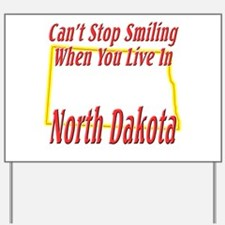 Can't Stop Smiling in ND Yard Sign