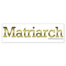 Matriarch Bumper Bumper Sticker