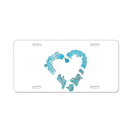 T 18 Miracle in Progress Aluminum License Plate