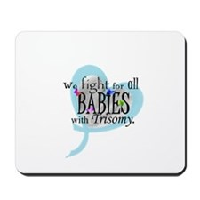 Fight for all babies with Tri Mousepad