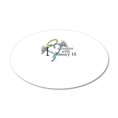 Love an angel with Trisomy 18 38.5 x 24.5 Oval Wal