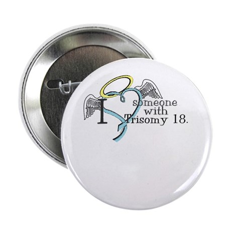 """Love an angel with Trisomy 18 2.25"""" Button (10 pac"""