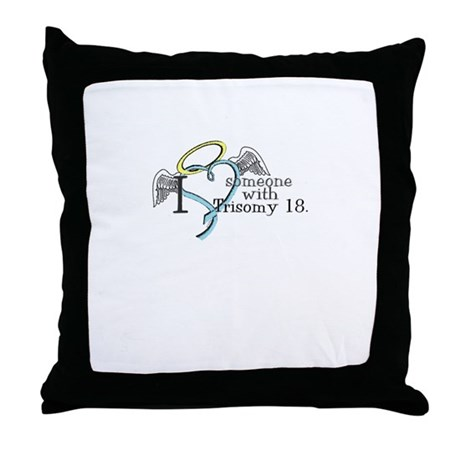 Love an angel with Trisomy 18 Throw Pillow