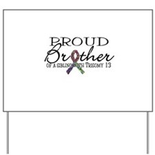 Proud T13 Brother Yard Sign