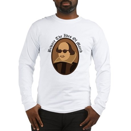Shakespeare Ides Of March Long Sleeve T-Shirt