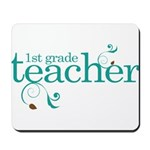 Present Teacher 1st Grade Mousepad