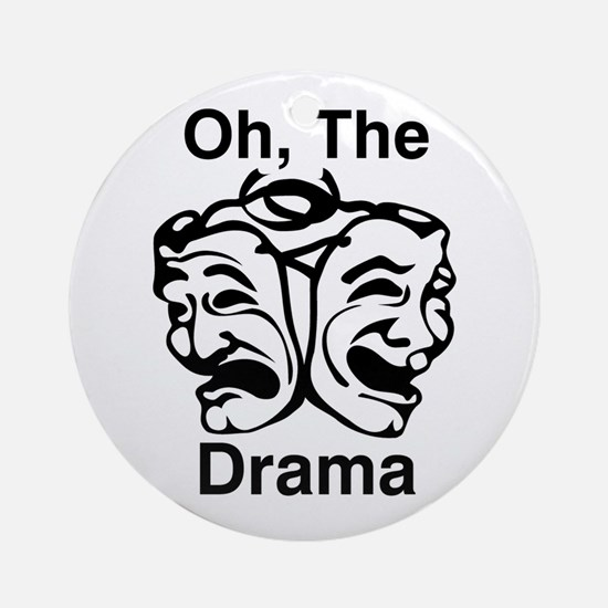 Oh, The Drama Ornament (Round)