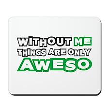 Me - Awesome Mousepad