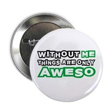 """Me - Awesome 2.25"""" Button"""