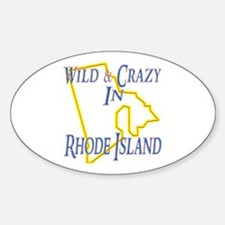Wild & Crazy in RI Sticker (Oval)