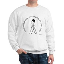 Slow Going Crutches 1 Sweatshirt