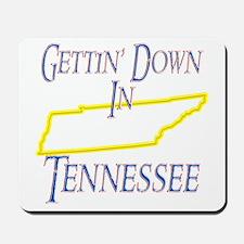 Gettin' Down in TN Mousepad
