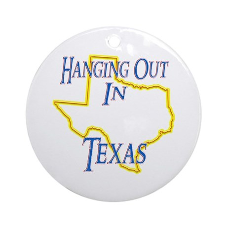 Hanging Out in TX Ornament (Round)
