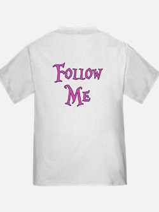 I Am The White Rabbit Follow Me T