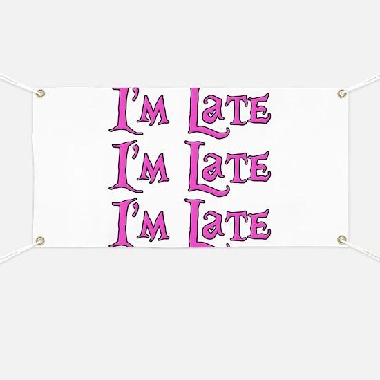 I'm Late Alice in Wonderland Banner