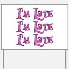 I'm Late Alice in Wonderland Yard Sign
