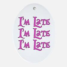 I'm Late Alice in Wonderland Ornament (Oval)