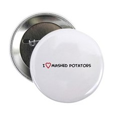 I Love Mashed Potatoes Button