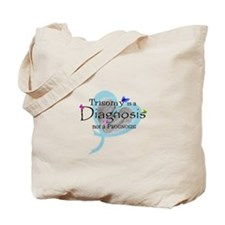 Trisomy is a diagnosis Tote Bag