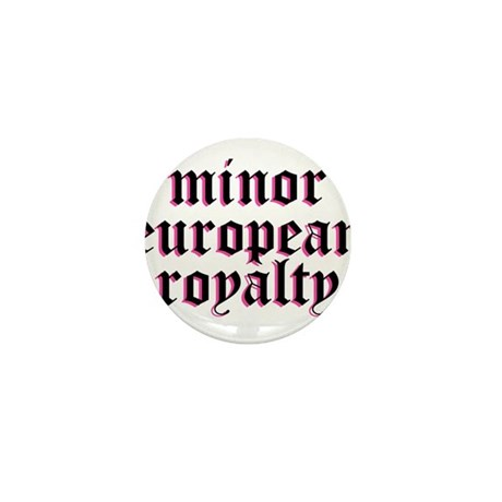 Minor European Royalty Mini Button