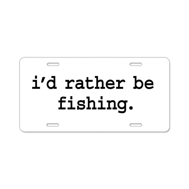 I 39 d rather be fishing aluminum license plate by dirtyword for Florida temporary fishing license