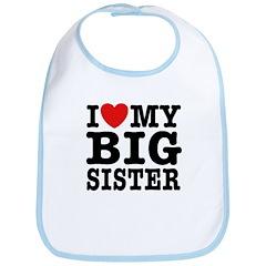 I Love My Big Sister Bib