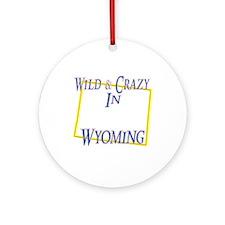Wild & Crazy in WY Ornament (Round)