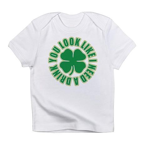 You Look Like I Need a Drink Infant T-Shirt