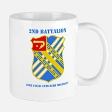DUI - 2nd Bn - 18th FA Regt with Text Mug